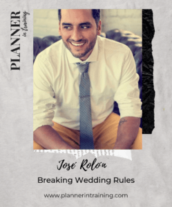 Breaking Wedding Rules with Jose Rolon